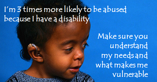 I am 3 times more likely to be abuse because I am disabled